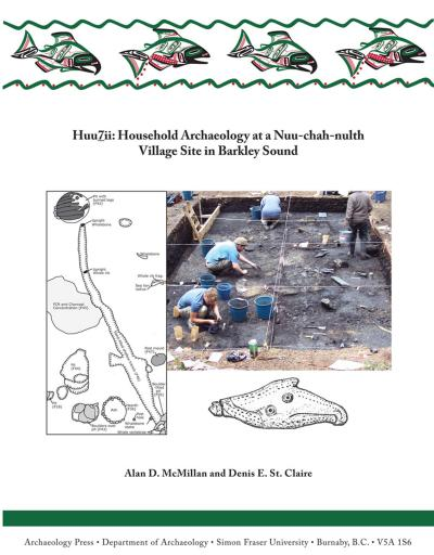 Cover for Huu7ii: Household Archaeology at a Nuu-chah-nulth Village Site in Barkley Sound