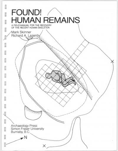 Cover for Found! Human Remains: A Field Manual for the Recovery of the Recent Human Skeleton