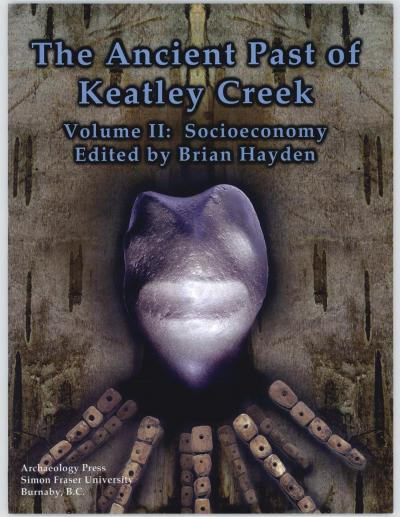 Cover for The Ancient Past of Keatley Creek: Volume II: Socioeconomy
