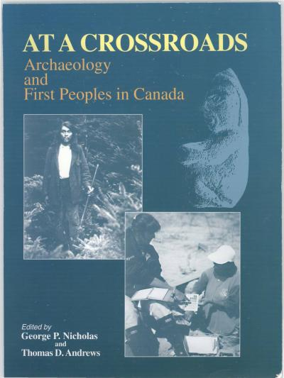 Cover for At A Crossroads: Archaeology and First Peoples in Canada