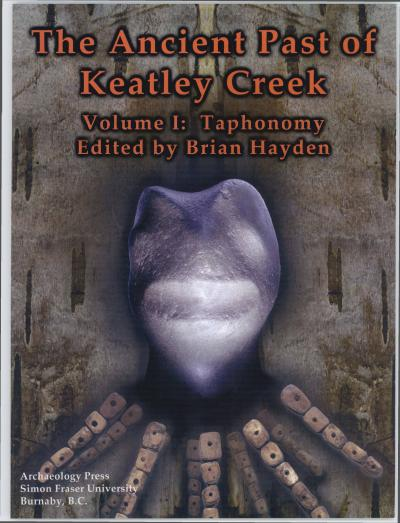 Cover for The Ancient Past of Keatley Creek: Volume I: Taphonomy