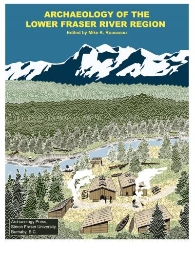 Cover for Archaeology of the Lower Fraser River Region